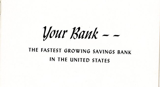Text from a booklet celebrating the bank's twenty-fifth anniversary says Your Bank, the fastest growing savings bank in the United States