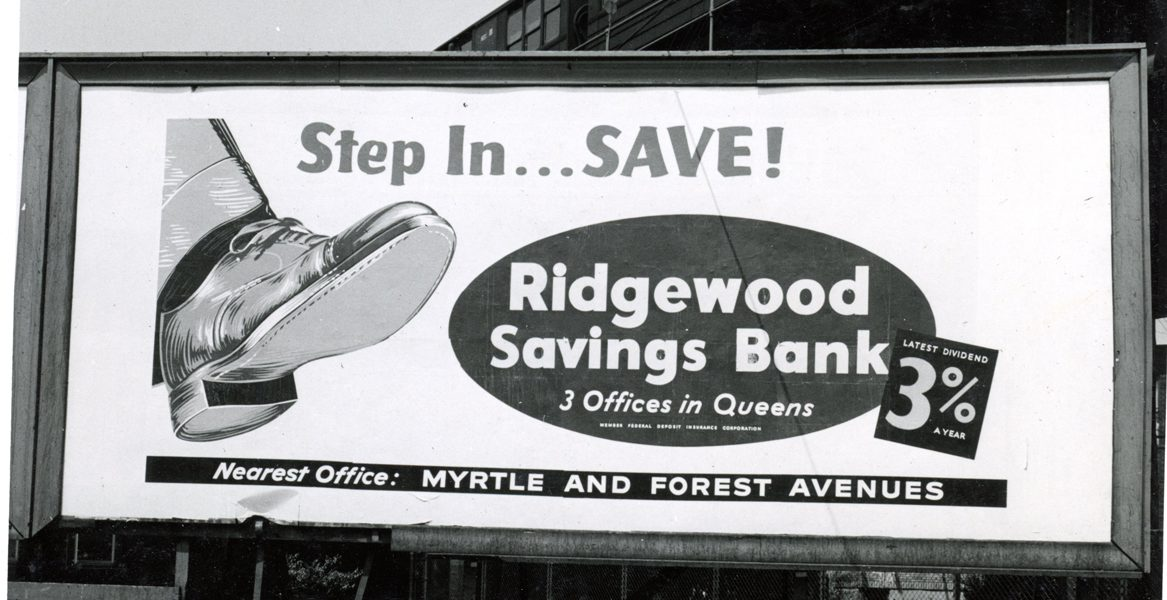A billboard advertises Ridgewood's savings accounts and three locations in Queens